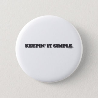 Keepin' It Simple 2 Inch Round Button