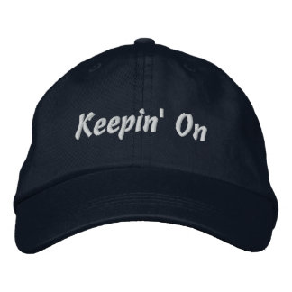 Keepin' On Embroidered Hat