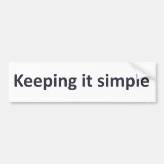 Keeping it simple bumper sticker