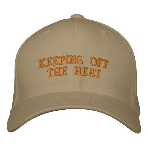 keeping off the heat embroidered baseball cap