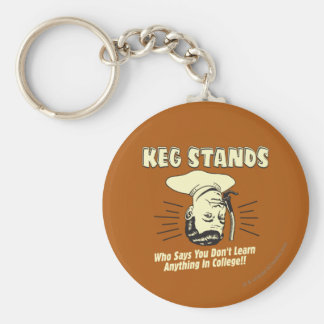 Keg Stands: Don't Learn College Basic Round Button Keychain