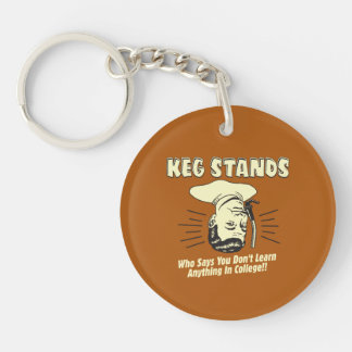 Keg Stands: Don't Learn College Double-Sided Round Acrylic Keychain