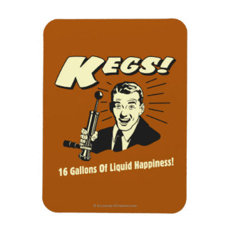 Kegs: 16 Gallons Liquid Happiness Magnet