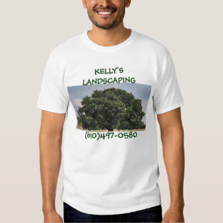 KELLY'S LANDSCAPING TSHIRTS
