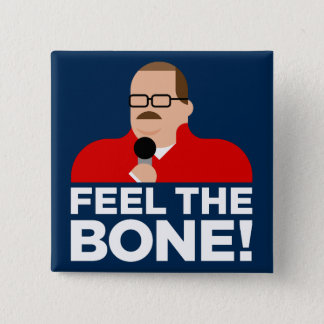 "Ken Bone Button ""FEEL THE BONE!"" (square)"