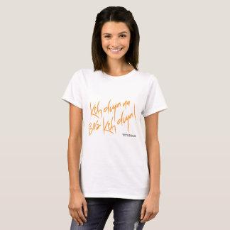 Ken Diya Na Bas Keh Diya! T-Shirt