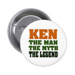 KEN - the Man, the Myth, the Legend! Pin