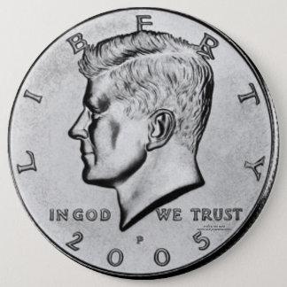 Kennedy Half Dollar 6 Inch Round Button