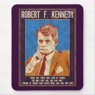 "Kennedy, Robert - ""Why Not?"" Mouse Pad"
