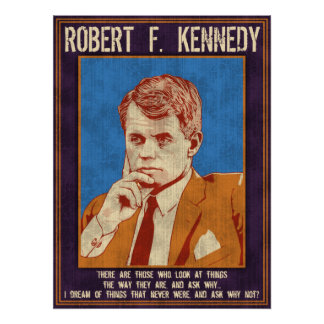 "Kennedy, Robert - ""Why Not?"" Poster"