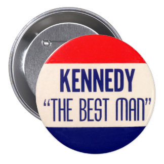 "Kennedy ""The Best Man"" 3 Inch Round Button"