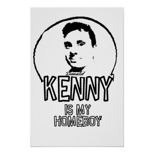Kenny Is My Homeboy Posters