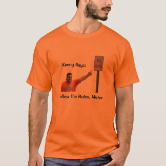 Kenny Says 'Follow The Rules Mister' Men's T-Shirt
