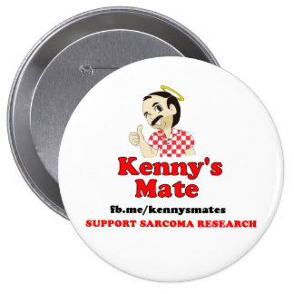Kenny's Mate Sarcoma Research Support Badge 4 Inch Round Button