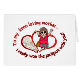 Keno cards: message to my Keno loving mother Greeting Card