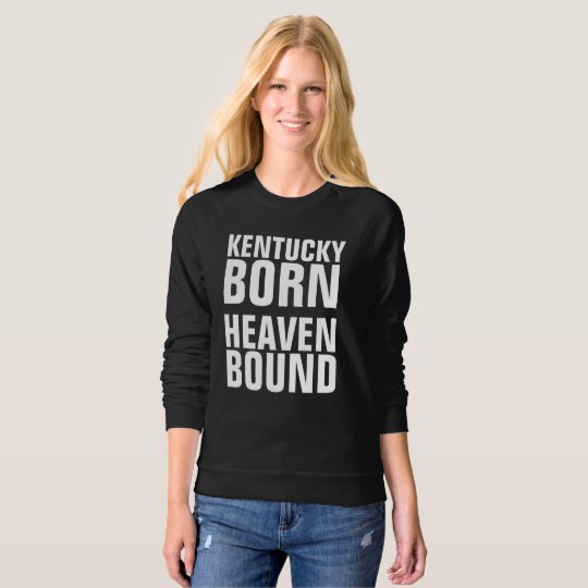 KENTUCKY BORN HEAVEN BOUND Christian T-shirts