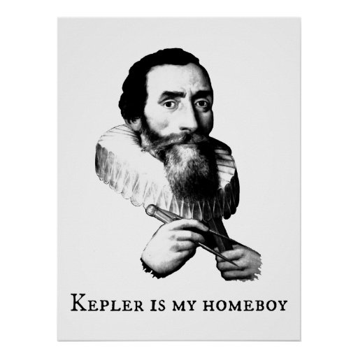 Kepler is my Homeboy Posters