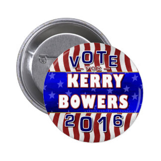 Kerry Bowers President 2016 Election Republican 2 Inch Round Button