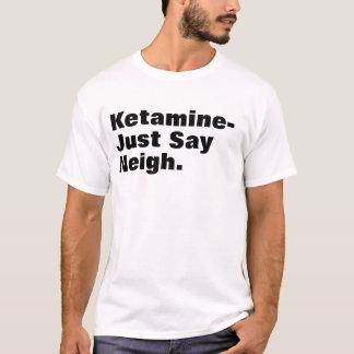 ketamine text T-Shirt