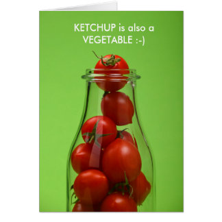 Ketchup is also a vegetable card