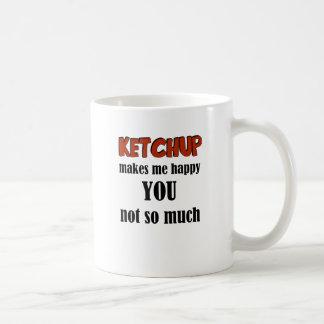 Ketchup Makes Me Happy You Not So Much Basic White Mug