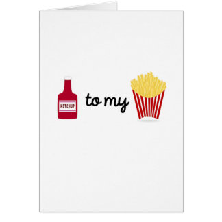 Ketchup to my French Fries Card