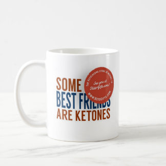 Keto Mug Some Of My Best Friends Are Ketones