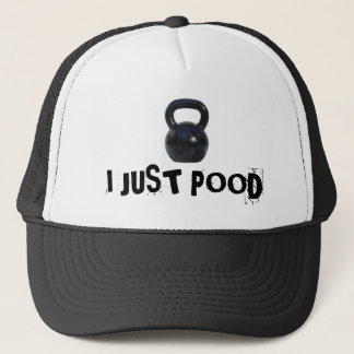 kettlebell, I JUST POOD Trucker Hat