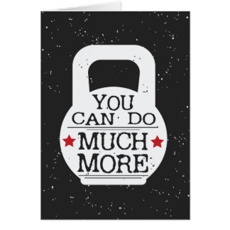 Kettlebell Print - You Can Do Much More Card