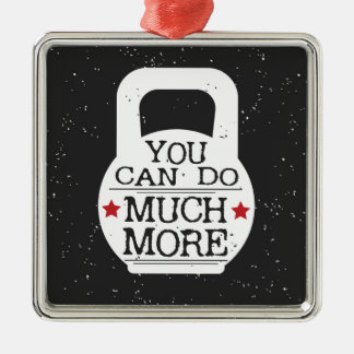Kettlebell Print - You Can Do Much More Silver-Colored Square Ornament