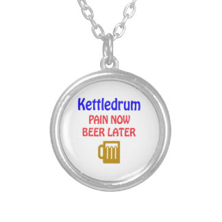 Kettledrum Pain now beer later Silver Plated Necklace