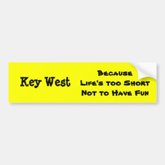Key West Because Bumper Sticker