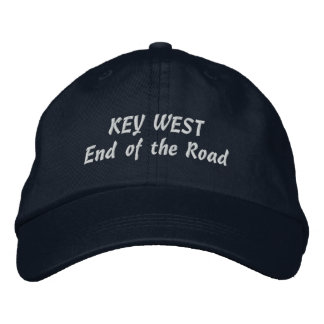 Key West End of the Road Pick Your Product Color Embroidered Hat