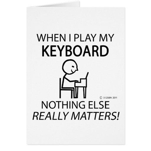 Keyboard Nothing Else Matters Card
