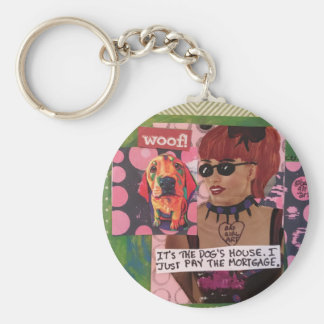 Keychain-dog's house. I just pay the mortgage Keychain