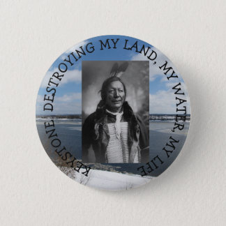 Keystone destroying water Native American chief 2 Inch Round Button