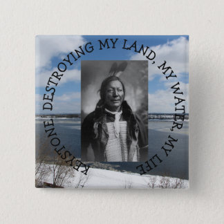 Keystone destroying water Native American chief 2 Inch Square Button