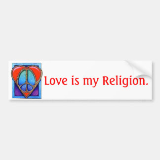 kgb073_450, Love is my Religion. Bumper Sticker
