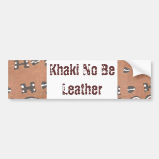 Khaki No Be Leather Bumper Sticker