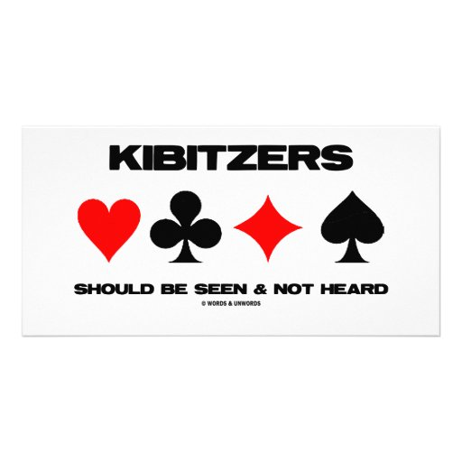Kibitzers Should Be Seen And Not Heard Custom Photo Card