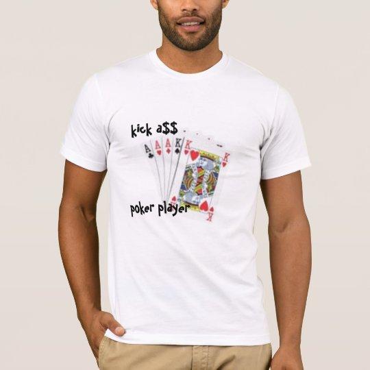 kick a$$, poker player t-shirt