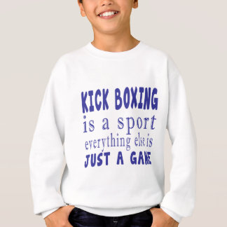KICK BOXING JUST A GAME SWEATSHIRT
