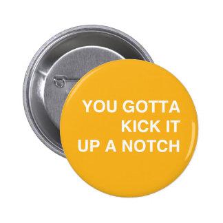 Kick it Up a Notch! 2 Inch Round Button
