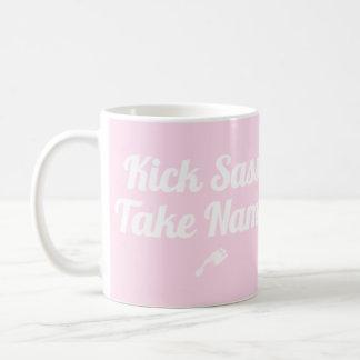 Kick Sass, Take Names Coffee Mug
