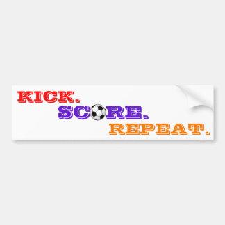Kick.Score.Repeat. Bumper sticker
