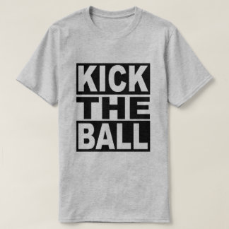 Kick the Ball T-Shirt