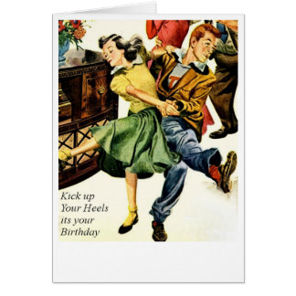 Kick up Your Heels Its Your Birthday Card
