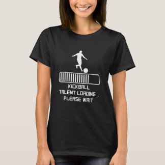 Kickball Talent Loading T-Shirt