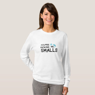 Kicking Me Smalls pregnancy Maternity Funny Mom T-Shirt