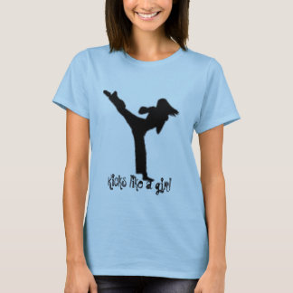 Kicks like a girl T-Shirt